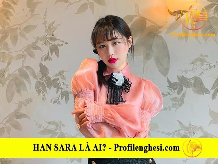 Những điều thú vị về ca sĩ Han Sara