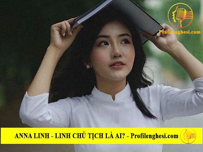 Những điều thú vị về Anna Linh Chủ Tịch