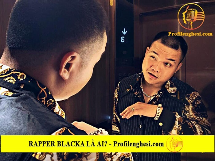 Rapper Blacka? Tiểu sử, lý lịch wiki