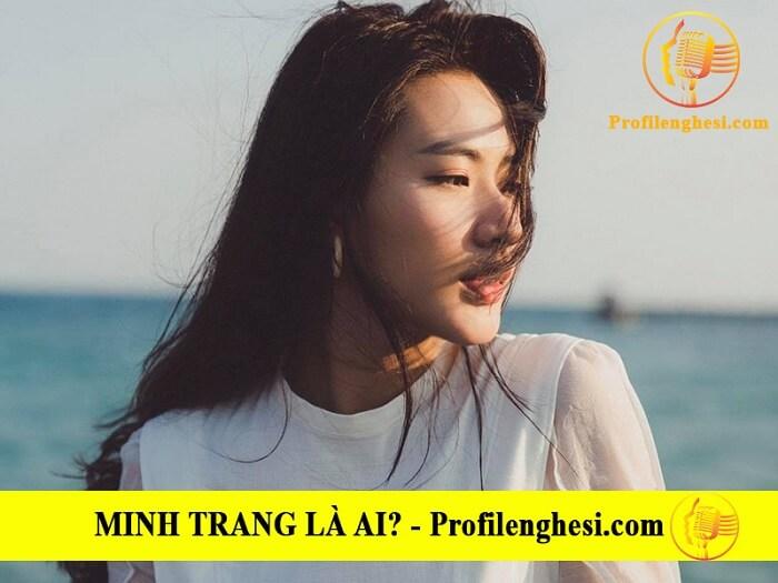 Minh Trang là ai? Tiểu sử, lý lịch wiki
