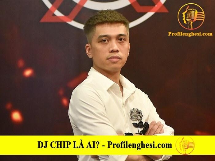 Những điều thú vị về DJ Chip