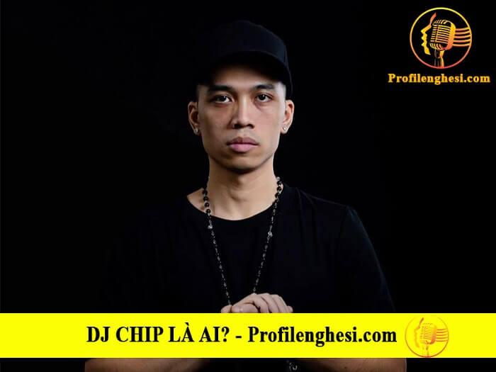 Con đường sự nghiệp của streamer DJ Chip