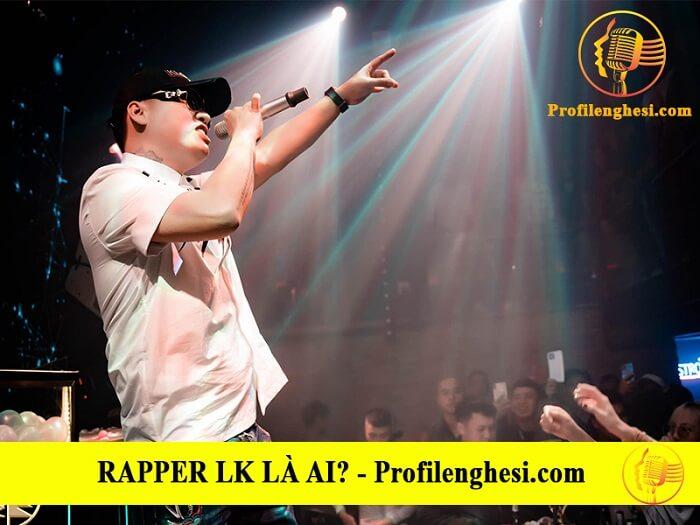 Con đường sự nghiệp của rapper LK