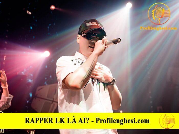 Rapper Kỳ Cựu Lk Là Ai – Rapper Lk Tên Thật Là Gi