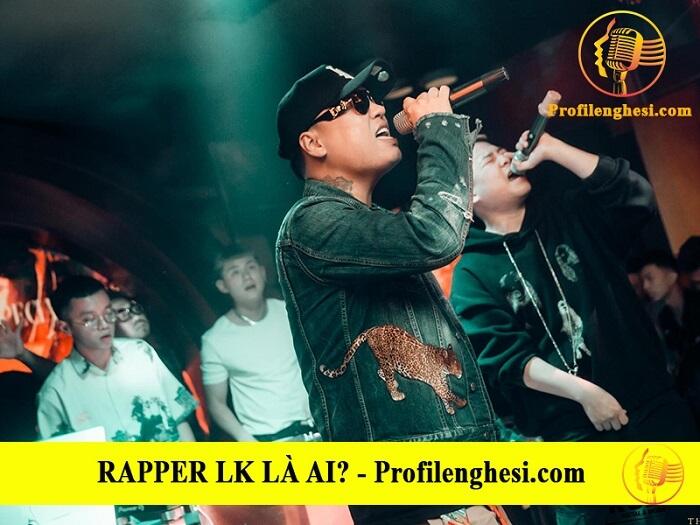 Rapper LK là ai? Tiểu sử , lý lịch wiki