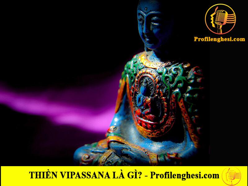Thiền Vipassana là gì? Phương pháp thiện thịnh hành