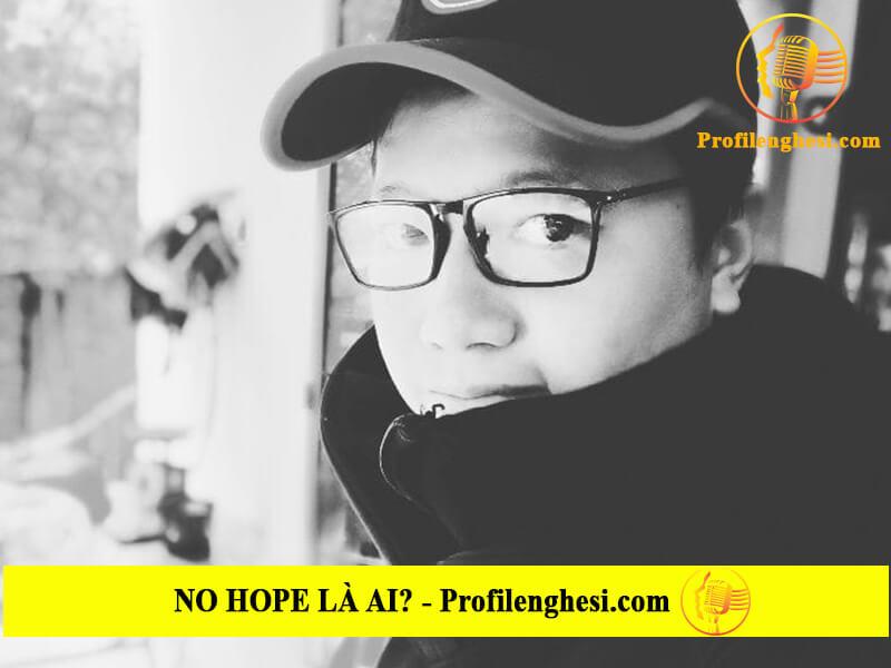 No Hope là ai? Tiểu sử, lý lịch wiki No Hope - MixiCity